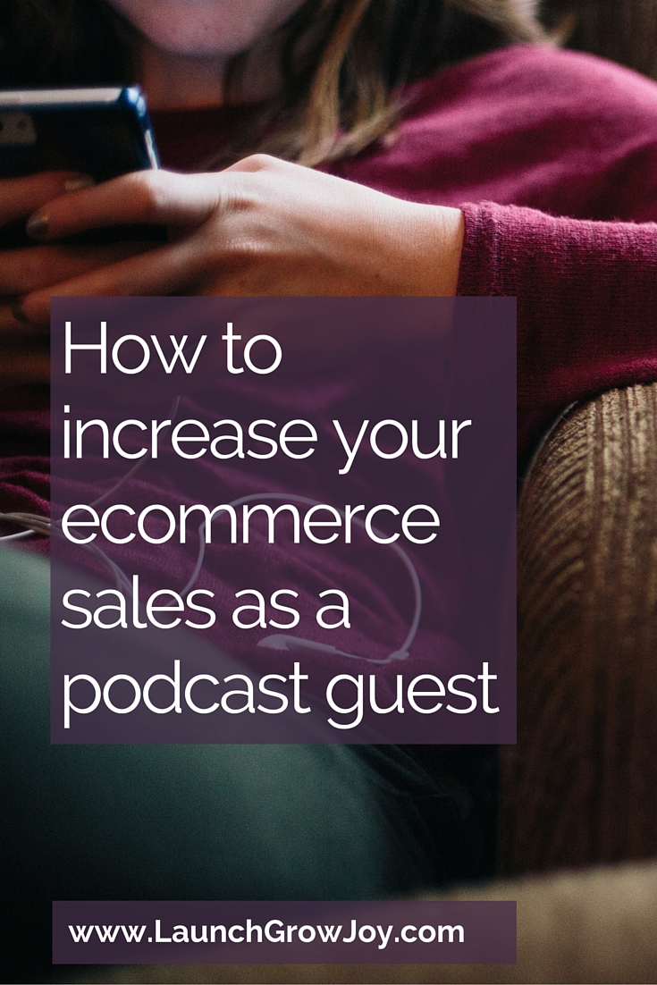 Increase ecommerce website sales as a podcast guest