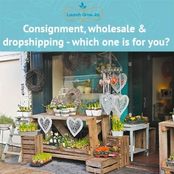 Consignment, wholesale and dropshipping - which one is right for you
