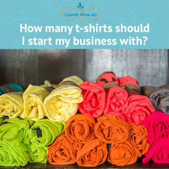 How many t-shirts should I start my business with