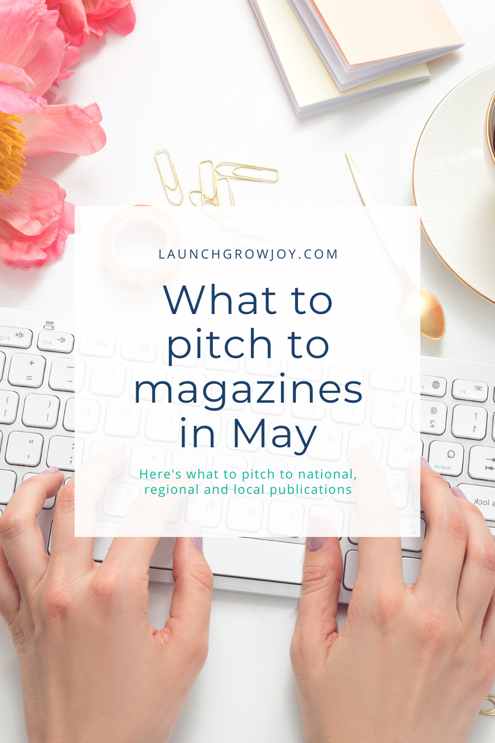 What to pitch magazines in May