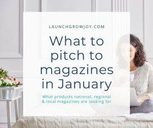What to pitch to magazines in January