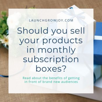sell in monthly subscription boxes