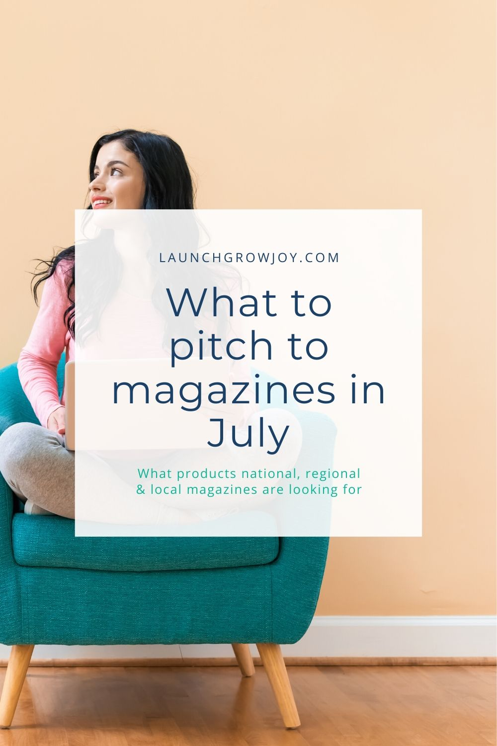 what to pitch magazines july